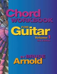 Chord Workbook for Guitar V1 by Bruce Arnold for Muse Eek Publishing Company