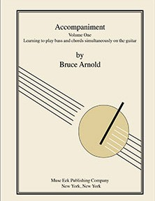 Accompaniment Volume One for Guitar by Bruce Arnold for Muse Eek Publishing Company