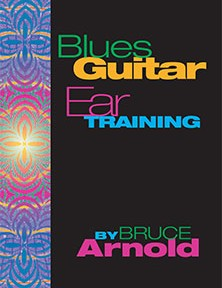 Ear Training: Blues Guitar by Bruce Arnold for Muse Eek Publishing Company