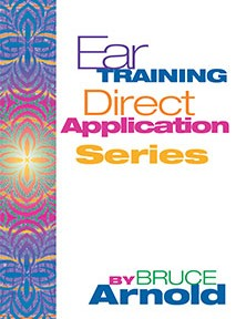 Ear Training: Direct Application Series by Bruce Arnold for Muse Eek Publishing Company