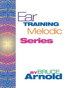 Ear Training: Melodic Series by Bruce Arnold for Muse Eek Publishing Company
