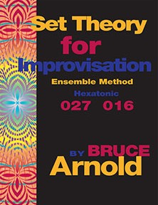 Set Theory for Improvisation 027016 by Bruce Arnold for Muse Eek Publishing Company