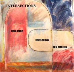 Intersections: Bruce Arnold, Omar Tamez, Tom Hamilton by Bruce Arnold for Muse Eek Publishing Company