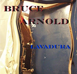 """Guitarist Bruce Arnold's new release """"Lavadura"""" Bruce Arnold for Muse Eek Publishing Company"""