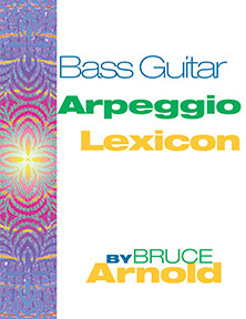 Bass Guitar Arpeggio Lexicon by Bruce Arnold for Muse Eek Publishing Company