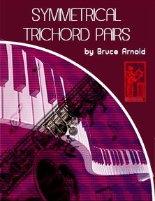 Symmetrical-Trichord-Pairs by Bruce Arnold for Muse Eek Publishing Company Symmetrical Trichord Pairs