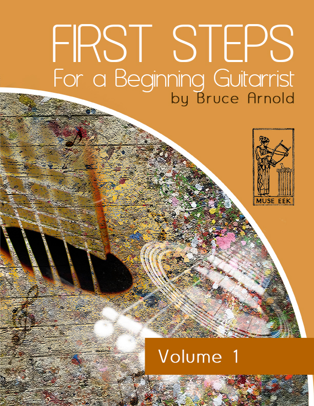 1st Steps for a Beginning Guitarist by Bruce Arnold for Muse Eek Publishing Company guitar beginners