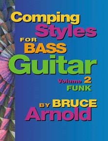 Comping Styles for Bass Guitar Volume Two: Funk by Bruce Arnold for Muse Eek Publishing Company
