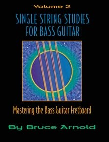 Single String Studies For Bass Guitar Volume Two by Bruce Arnold for Muse Eek Publishing Company