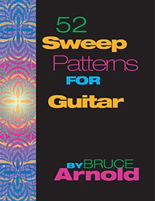 52 Sweep Patterns for Guitar by Bruce Arnold for Muse Eek Publishing Company