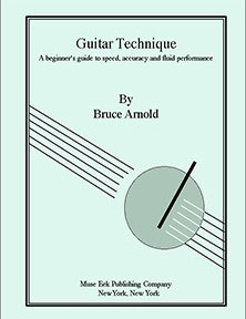 Guitar Technique by Bruce Arnold for Muse Eek Publishing Company