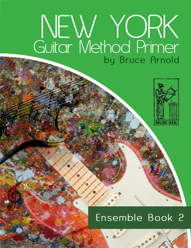 New York Guitar Method Primer Ensemble Book 2 by Bruce Arnold for Muse Eek Publishing Company-New-York-Guitar-Method-Series