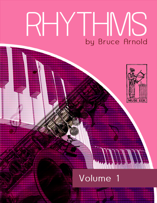 Rhythms Volume One -Music-Rhythm-Series-by Bruce Arnold for Muse Eek Publishing Company