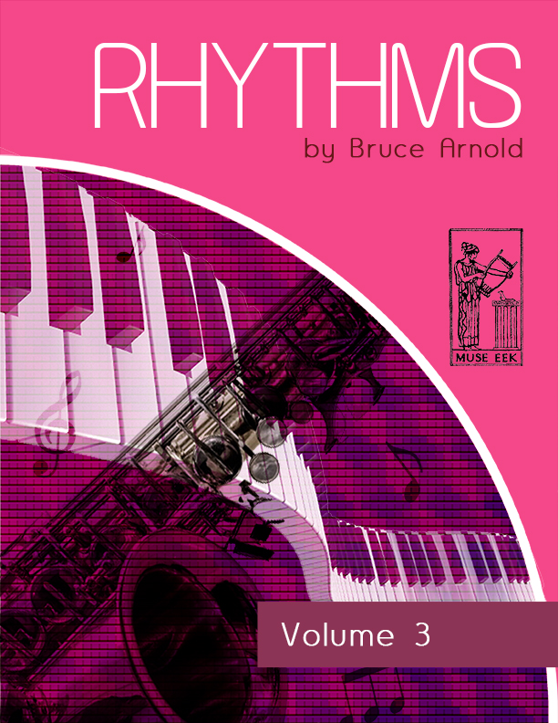 Rhythms Volume Three-Music-Rhythm-Series-by Bruce Arnold for Muse Eek Publishing Company
