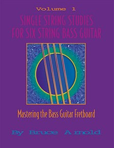 Single String Studies for Six String Bass by Bruce Arnold for Muse Eek Publishing Company