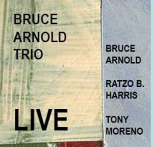 Bruce Arnold Trio Live by Guitarist Bruce Arnold for Muse Eek Publishing Company