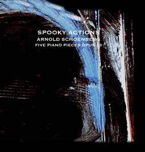 """Classical Masterpieces, Improvising Classical Music, Bruce Arnold and John Gunther's Group """"Spooky Actions"""" CD """"Schoenberg, Five Piano Pieces op. 23"""""""