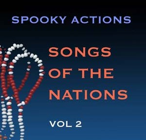 "Bruce Arnold and John Gunther's Group ""Spooky Actions"" CD ""Songs of the Nations Volume Two"" for Muse Eek Publishing Company"