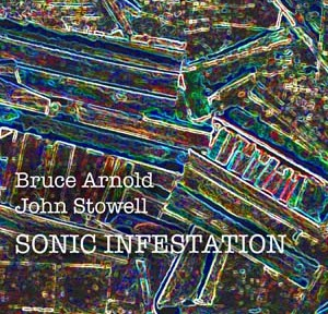 Sonic Infestations-Bruce Arnold, John Stowell by Bruce Arnold for Muse Eek Publishing Company