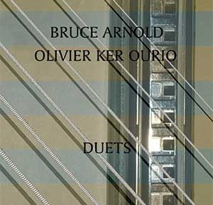 Duets: Bruce Arnold, Olivier Ker Ourio by Bruce Arnold for Muse Eek Publishing Company