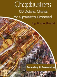 ChopBusters 013: Diatonic Chords of Symmetrical Diminished Scale Ascending and Descending