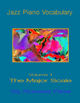 Jazz Piano Vocabulary Volume 1 The Major Scale by Roberta Piket for Muse Eek Publishing Company