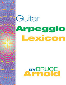 Guitar Arpeggio Lexicon by Bruce Arnold for Muse Eek Publishing Company
