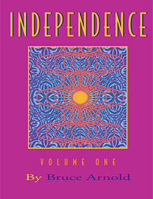 Independence Volume One by Bruce Arnold for Muse Eek Publishing Company