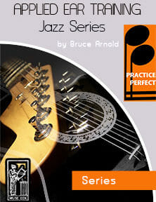 Practice-Perfect-Applied-Ear-Training-Jazz Series-by-Bruce-Arnold-for-Muse-Eek-Publishing-Inc.