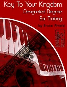 Key To Your Kingdom Designated Degree Ear Training by Bruce Arnold for Muse Eek Publishing