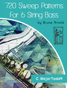 720 Sweep Arpeggio Patterns for 6 string bass by Bruce Arnold for Muse Eek Publishing Company