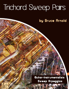 Trichord Sweep Pairs Guitar Instrumentalist Sweep Arpeggios by Bruce Arnold for Muse Eek Publishing Company