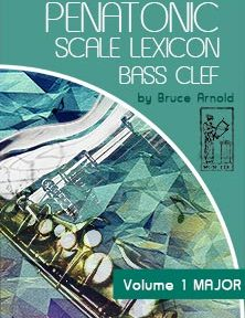 PENTATONIC-SCALE-LEXICON-Volume-One-Major-Bass-Clef-by-Bruce-Arnold-for-Muse-Eek-Publishing-Company