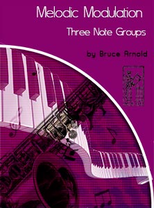 Melodic-Modulation-3-Note-Groups-by-bruce-arnold-for-muse-eek-publishing-inc.
