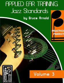 Practice-Perfect-Applied-Ear-Training-Jazz Standards-jazz-standard-ear-training-v3-by-Bruce-Arnold-for-Muse-Eek-Publishing-Inc.