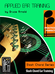 Practice-Perfect-Applied-Ear-Training-Slash-Chord-Series-by-Bruce-Arnold-for-Muse-Eek-Publishing-Inc.