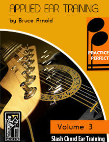 Practice-Perfect-Applied-Slash-Chord-Ear-Training-V3-by Bruce Arnold for Muse Eek Publishing Inc.-Slash Chord Ear Training Practice Strategy