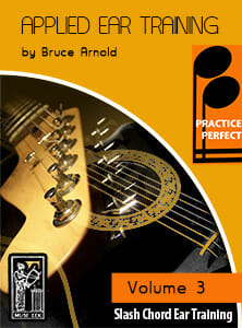 Practice-Perfect-Applied-Slash-Chord-Ear-Training-V3-by Bruce Arnold for Muse Eek Publishing Inc.