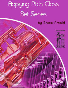 Applying Pitch Class Set Series-by-Bruce-Arnold-for-Muse-Eek-Publishing-Inc.