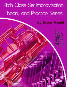 Pitch-Class-Set-Improvisation-Theory--and-practice-series-by-bruce-arnold-for-muse-eek-publishing-inc-Pitch-Class-Set-Improvisation-Theory-series-by-bruce-arnold-for-muse-eek-publishing-inc-Pitch-Class-Set-Improvisation-etudes-series-by-bruce-arnold-for-muse-eek-publishing-inc-Applying Pitch Class Set Series-Pitch Class Set Improvisation Series Pitch Class Set Theory and Practice