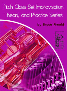 Pitch-Class-Set-Improvisation-Theory--and-practice-series-by-bruce-arnold-for-muse-eek-publishing-inc-Pitch-Class-Set-Improvisation-Theory-series-by-bruce-arnold-for-muse-eek-publishing-inc-Pitch-Class-Set-Improvisation-etudes-series-by-bruce-arnold-for-muse-eek-publishing-inc-Applying Pitch Class Set Series-Pitch Class Set Improvisation Series