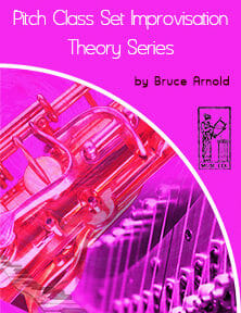 Pitch-Class-Set-Improvisation-Theory-series-by-bruce-arnold-for-muse-eek-publishing-inc-Pitch-Class-Set-Improvisation-etudes-series-by-bruce-arnold-for-muse-eek-publishing-inc-Applying Pitch Class Set Series-Pitch Class Set Improvisation Series Pitch Class Set Theory Courses