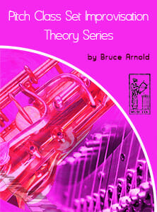 Pitch-Class-Set-Improvisation-Theory-series-by-bruce-arnold-for-muse-eek-publishing-inc-Pitch-Class-Set-Improvisation-etudes-series-by-bruce-arnold-for-muse-eek-publishing-inc-Applying Pitch Class Set Series-Pitch Class Set Improvisation Series