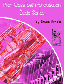 Pitch-Class-Set-Improvisation-etudes-series-by-bruce-arnold-for-muse-eek-publishing-inc-Applying Pitch Class Set Series-Pitch Class Set Improvisation Series Pitch Class Set Improvisation Étude