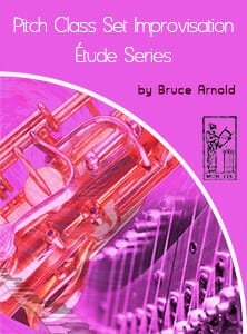 Pitch-Class-Set-Improvisation-etudes-series-by-bruce-arnold-for-muse-eek-publishing-inc-Applying Pitch Class Set Series-Pitch Class Set Improvisation Series