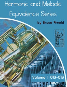 Harmonic and Melodic Equivalence V1 by Bruce Arnold for Muse Eek Publishing Inc.